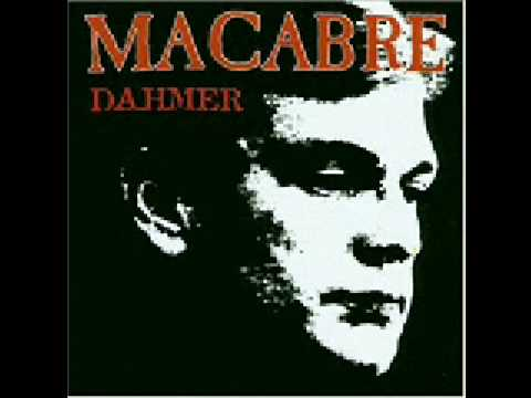 Macabre - Jeffrey Dahmer and the Chocolate Factory