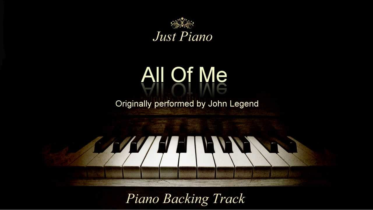 All Of Me By John Legend (Piano Accompaniment) - YouTube