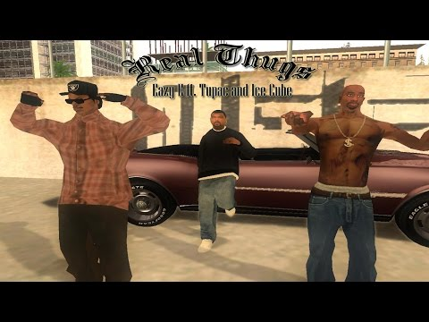 GTA SA Real Thugs Eazy E ft Tupac and Ice Cube