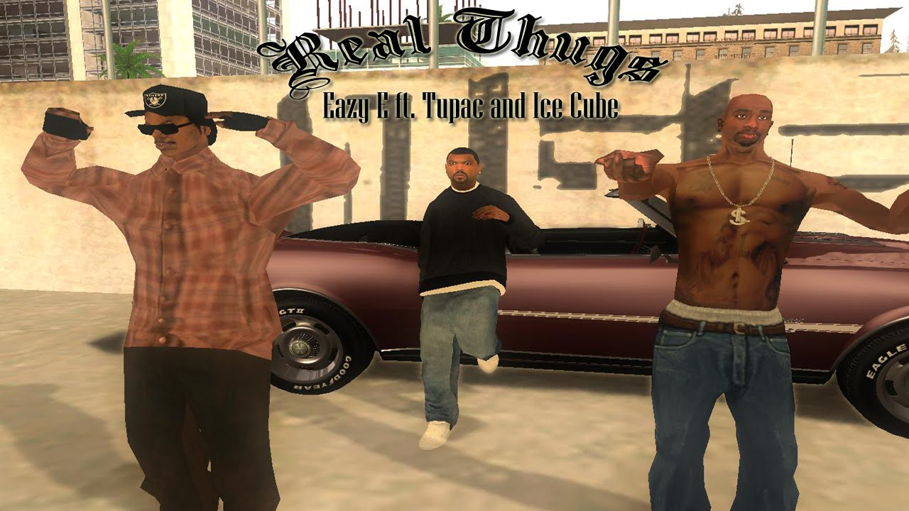GTA SA Real Thugs Eazy E ft Tupac and Ice Cube - YouTube