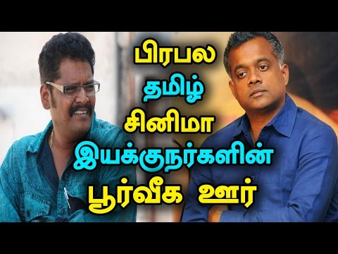South Indian Cinema Directors Native Place – Tamil Film Industry Directors #kollywooddirector