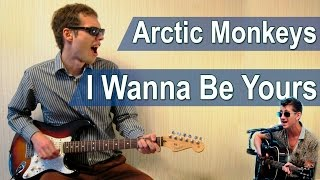 "Аккорды ""I Wanna Be Yours"" Arctic Monkeys (Tutorial)"