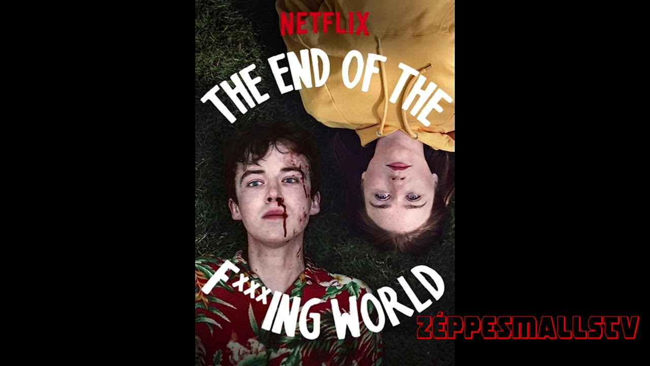 The End Of The Fucking World Bs