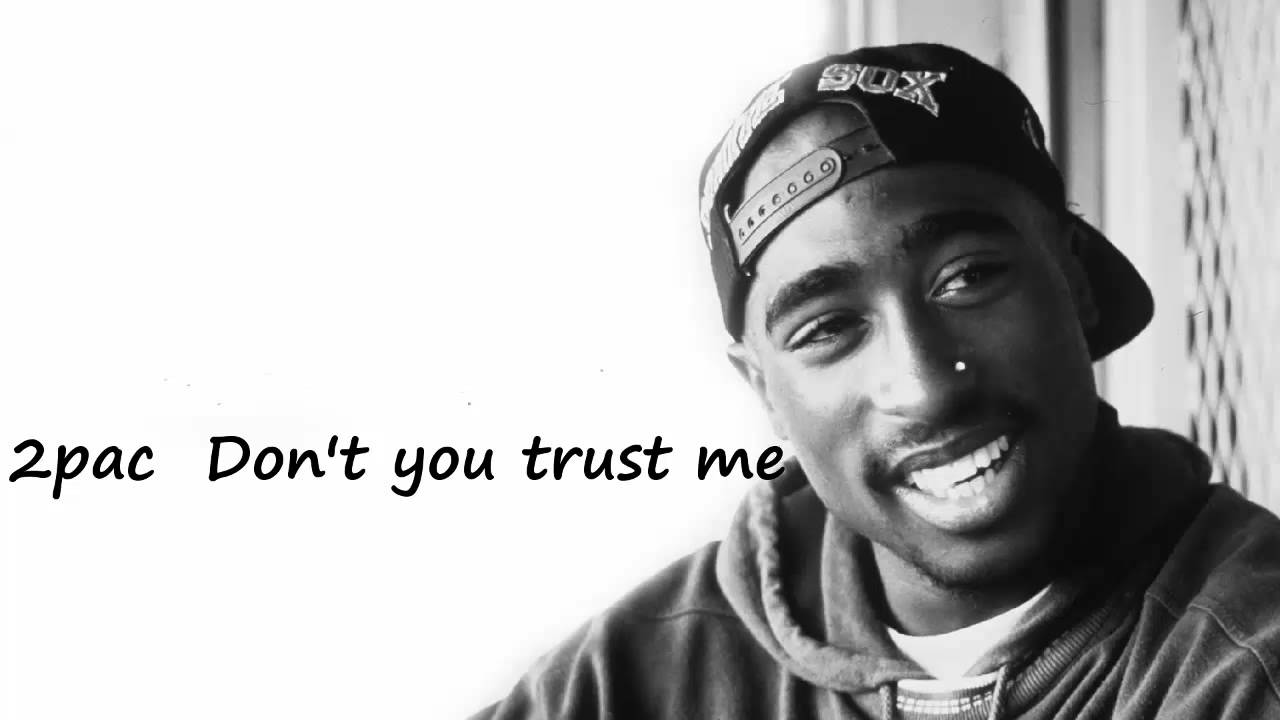 2Pac - Don't You Trust Me Lyrics | MetroLyrics