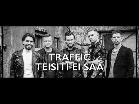 Traffic - Teisiti ei saa (Official Video)