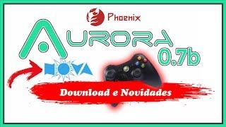 Aurora 0.7b -(By Phoenix )- Download e as Principais Mudanças - Xbox 360 RGH • (nº1142)