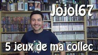 Et si JOJOL67 choisissait 5 jeux de ma collection ?