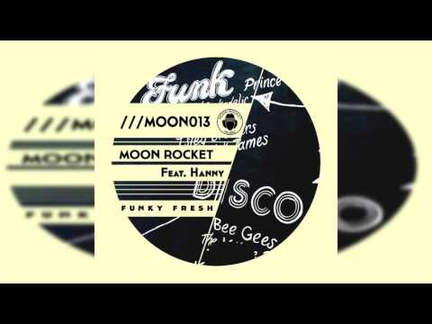 Moon Rocket Feat. Hanny  _ Funky Fresh