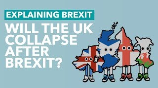 Will the UK Collapse After Brexit? - Brexit Explained