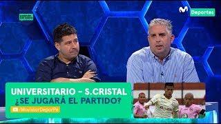 Después de Todo: ¿se debe postergar el Universitario vs Sporting Cristal? | ANÁLISIS