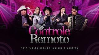 Trio Parada Dura ft. Maiara e Maraisa - Controle Remoto | DVD #PensaNumTremQueDói