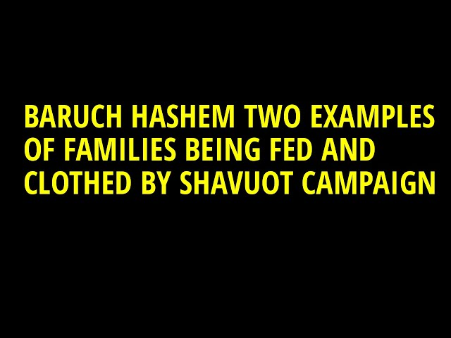Shavuot Campaign Update:  See Where Your Investment Is Going