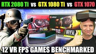 RTX 2080 Ti vs GTX 1080 Ti vs GTX 1070 - New VR Benchmarks in 12 FPS VR Games on Pimax 5K+