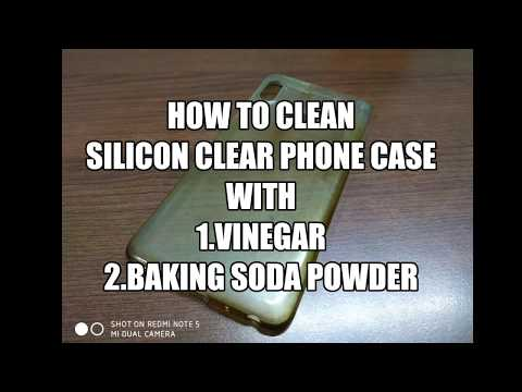 HOW TO CLEAN PHONE CASE ( silicon clear phone case)