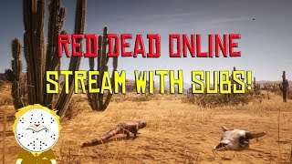 Red Dead Online Friday Stream With Subs!