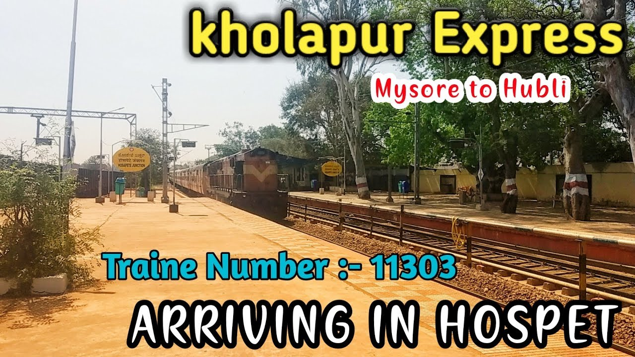 Download Kolhapur express   Mysore to Hubli   Kolhapur express arriving in Hospet   11303