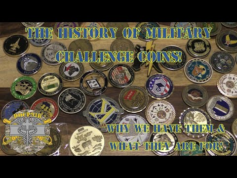 The History Of Military Challenge Coins  - Why We Have Them, What They Are For! (Viewer Requested)