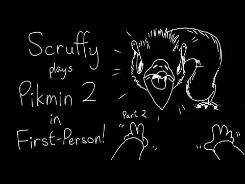 Scruffy plays Pikmin 2 in First Person! - Part 2