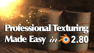 Professional Texturing Made Easy in Blender 2.80