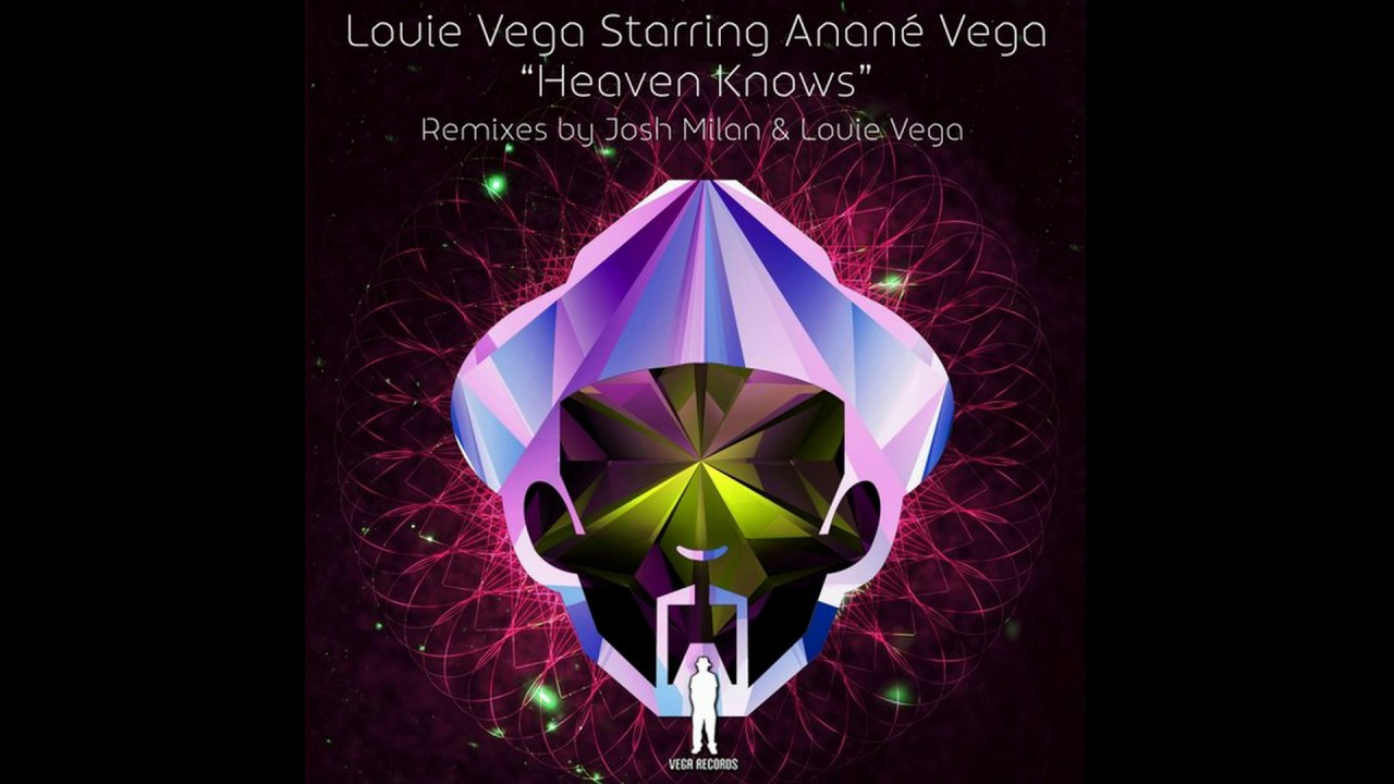 Louie Vega Starring Anané Vega - Heaven Knows (Louie Vega Heavenly Main)