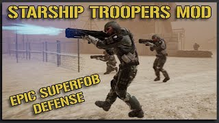 STARSHIP TROOPERS SUPERFOB! - Troopers Mod Squad Gameplay
