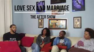 Love Sex and Marriage: The After Show l 102 l Sex, Virginity, Peer Pressure
