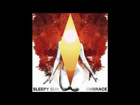 Sleepy Sun - Embrace 2009 (Full Album)