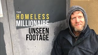 The Homeless Millionaire - Extra and Unseen