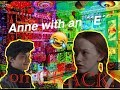 ANNE WITH AN ''E'' CRACK! (part 4)