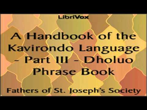 A Handbook of the Kavirondo Language - Part III - Dholuo Phrase Book