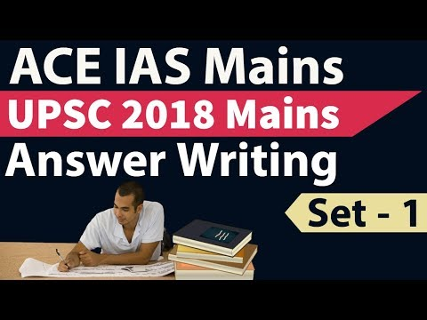 UPSC Mains 2018 Answer Writing - Set 1 Based On Current Issues - Score High In IAS Mains Series