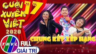 Cười xuyên Việt 2020 - Tập 17 FULL: Chung kết xếp hạng