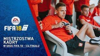 Mistrzostwa Kadry w grze FIFA 18 - ćwierćfinał
