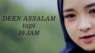 Deen Assalam tapi 10 Jam