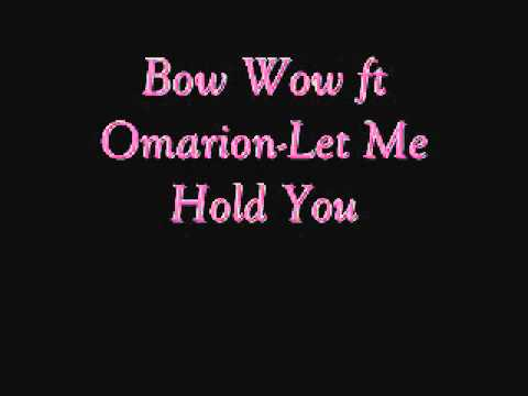 Bow Wow ft Omarion-Let Me Hold You