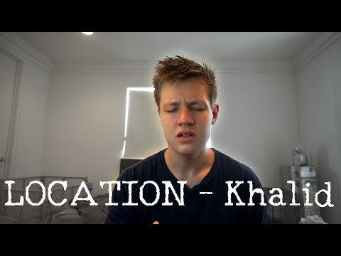 Singing Sundays: Location by Khalid (Cover)