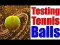 Testing New Tennis Balls For ATP & WTA Tours | Tennis Reviews