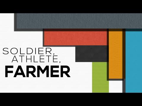 Soldier, Athlete, Farmer