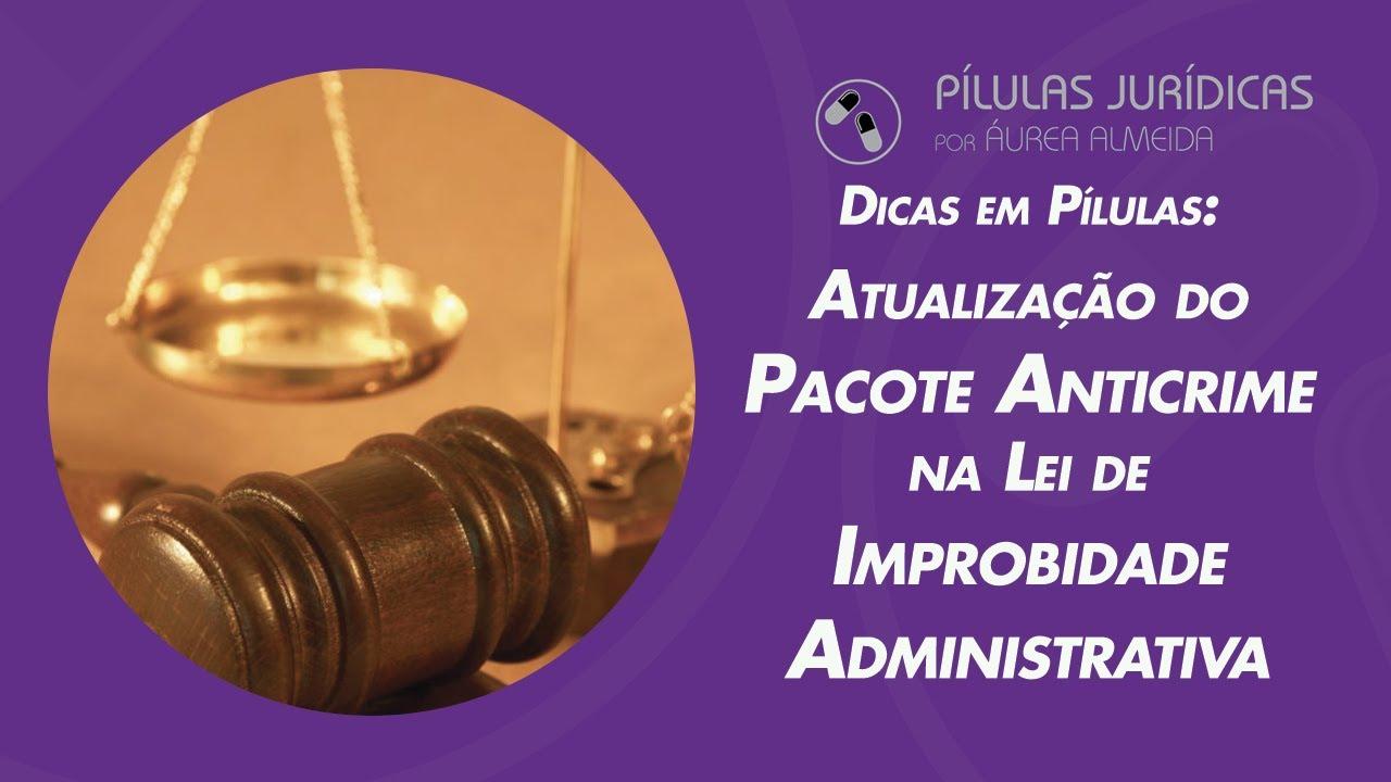 Atualização do Pacote anticrime na Lei de Improbidade Administrativa