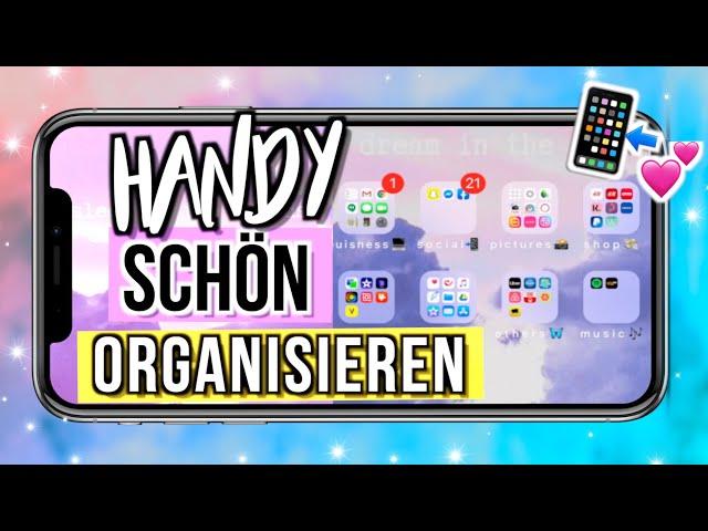 HANDY ORGANISIEREN & AUFRÄUMEN 📲So kannst du dein Handy schön gestalten 😍Cali Kessy