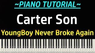 YoungBoy Never Broke Again - Carter Son (Piano Tutorial)