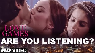 Are you Listening ? | LOVE GAMES | Patralekha, Gaurav Arora, Tara Alisha Berry | T-SERIES