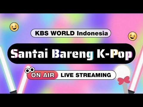 KBS WORLD INDONESIA Santai Bareng K-Pop