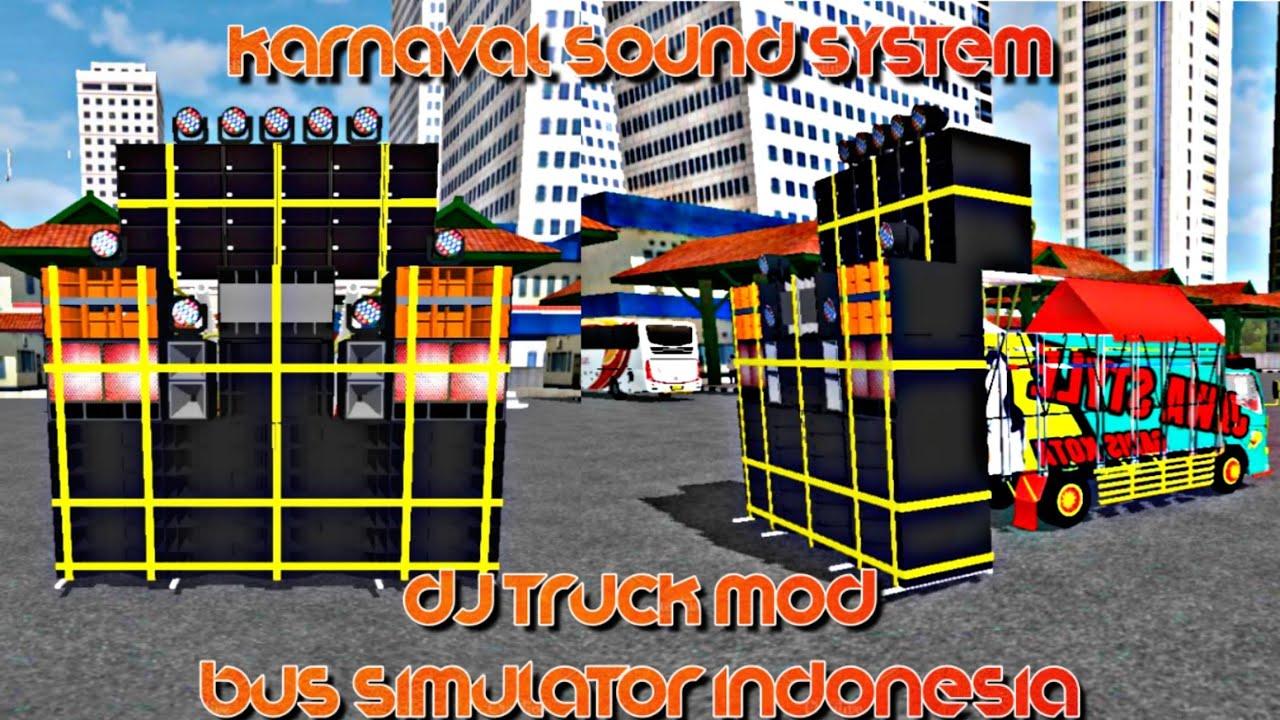 Karnaval Sound System New Dj Truck Mod Bus Simulator Indonesia Srk Games Youtube