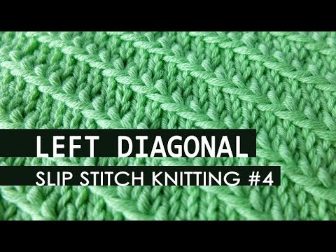 Slip Stitch Knitting 4 Left Diagonal Stitch Pattern Youtube