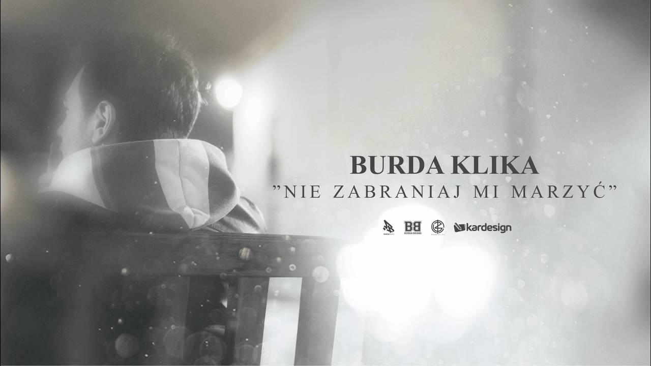 """Burda Klika """"Nie Zabraniaj Mi Marzyć"""""""