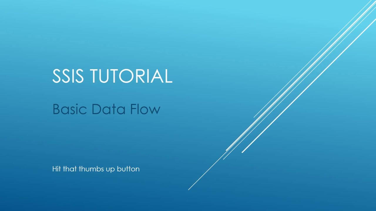 SSIS Tutorial - Basic Data Flow