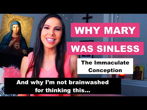 PROVING VIRGIN MARY WAS SINLESS!! + why I'm not BRAINWASHED for believing this.