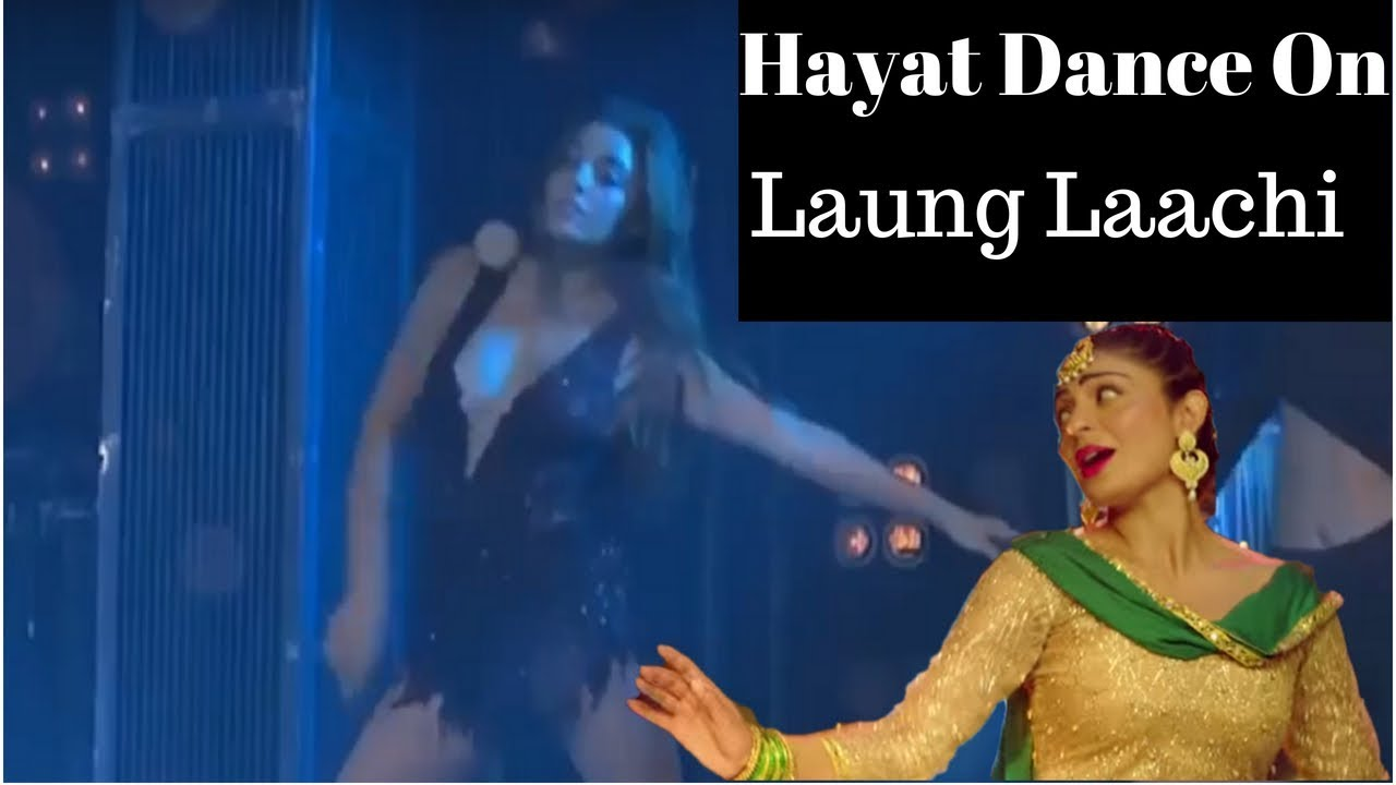 Hayat Dance on Laung Laachi Song - YouTube
