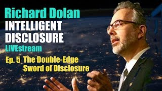 Richard Dolan Intelligent Disclosure (The Double-Edged Sword of Disclosure)